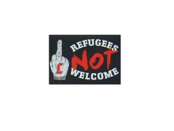 Refugees not welcome Aufkleber