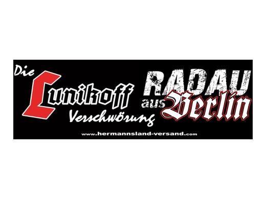 Die Lunikoff Verschwörung Radau aus Berlin Banner 3x1 Meter