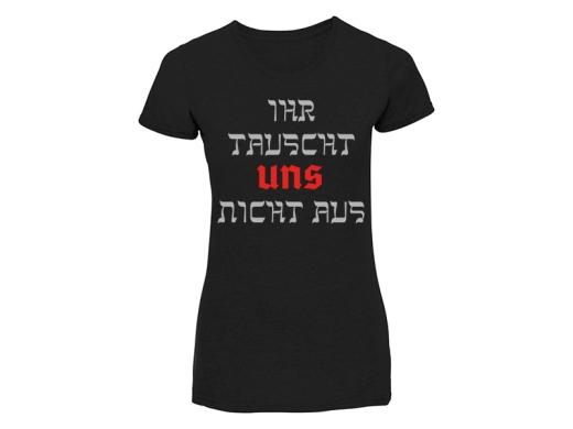 Ihr tauscht UNS nicht aus Hermannsland Frauen T-Hemd
