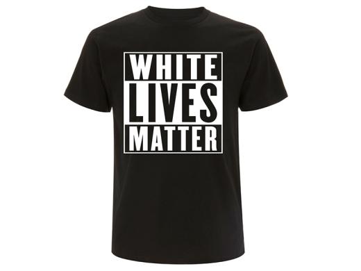 White lives matter T-Hemd