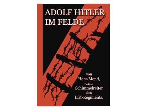 Buch - Hans Mend - Adolf Hitler im Felde